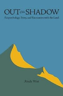 out of the shadow: ecopsychology, story, and encounters with the land