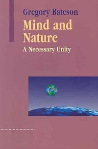 mind and nature: a necessary unity
