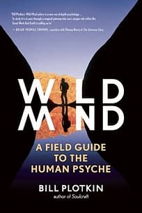 wild mind - a field guide to the human psyche - plotkin