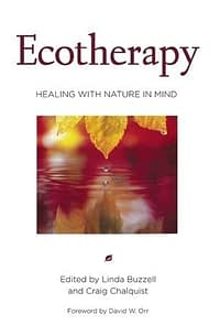 ecotherapy healing with nature in mind